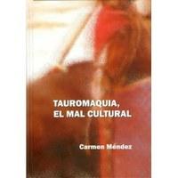 Tauromaquia, El Mal Cultural