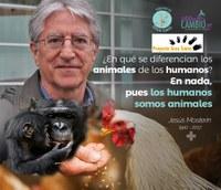MUNICADO DE PRENSA PROYECTO GRAN SIMIO LAMENTA PROFUNDAMENTE LA MUERTE DEL FILÓSOFO DEFENSOR DE LOS ANIMALES JESÚS MOSTERÍN, PRESIDENTE HONORÍFICO DE ESTA ASOCIACIÓN DESDE SU CREACIÓN EN 1999
